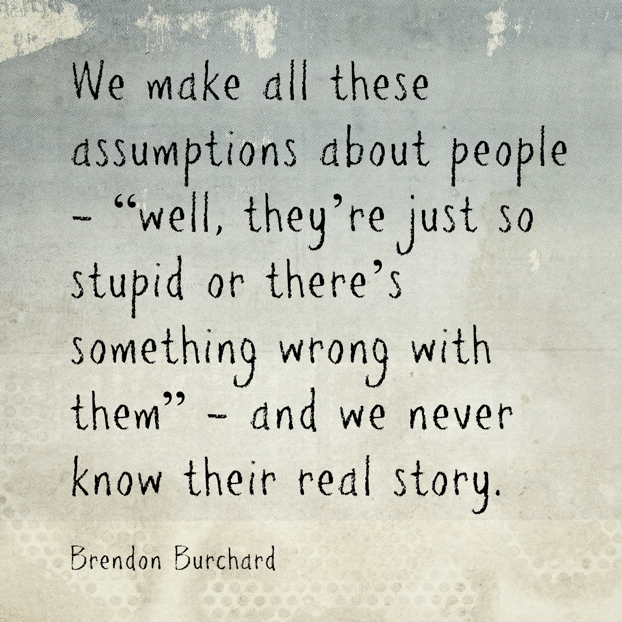 Frustrating People, Making Assumptions, Brendon Burchard, Personal Development, Growth, Motivation Manifesto
