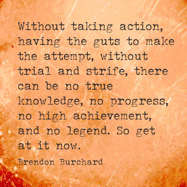 Take Action, Motivation Manifesto, Personal Development, Brendon Burchard