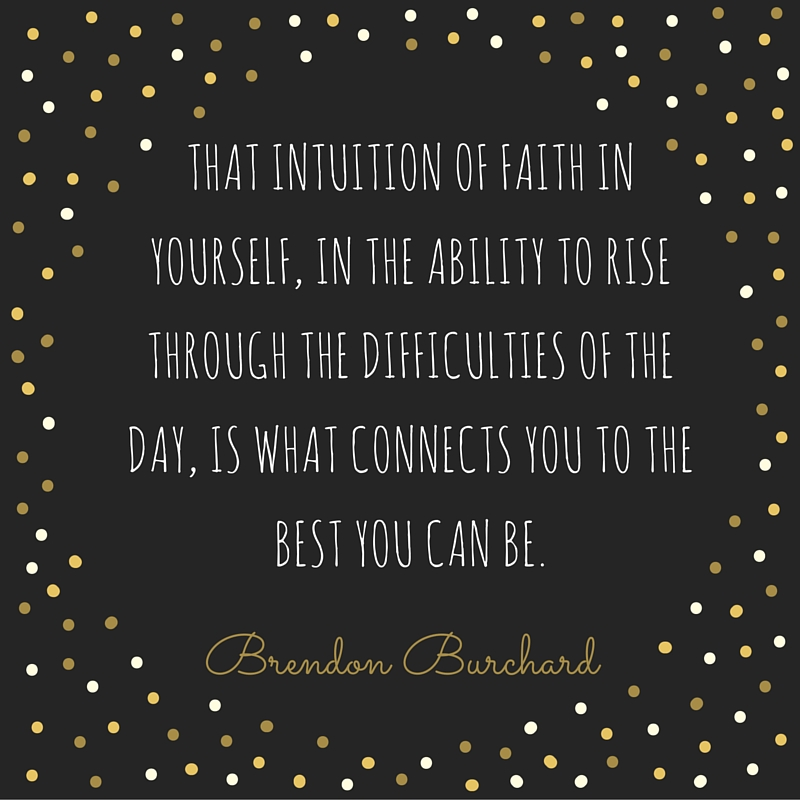 Intuition, Brendon Burchard, Motivation Manifesto