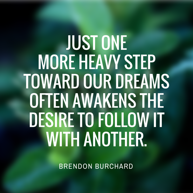 One More Heavy Step toward our dreams, Brendon Burchard, Motivation Manifesto