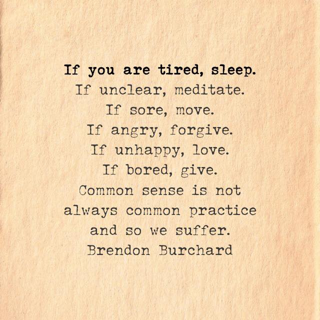 Brendon Burchard, Motivation Manifesto, The Charged Life, If you're Tired - Sleep!