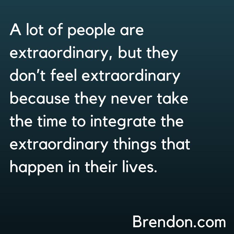thechargedlife-ep112-integrateextraordinary-brendonburchardquotes