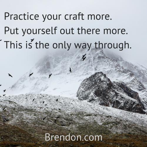 TheChargedLife-128-PracticeYourCraft-BrendonBurchardQuotes