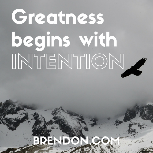 TheChargedLife-129-GreatnessIntention-BrendonBurchardQuotes