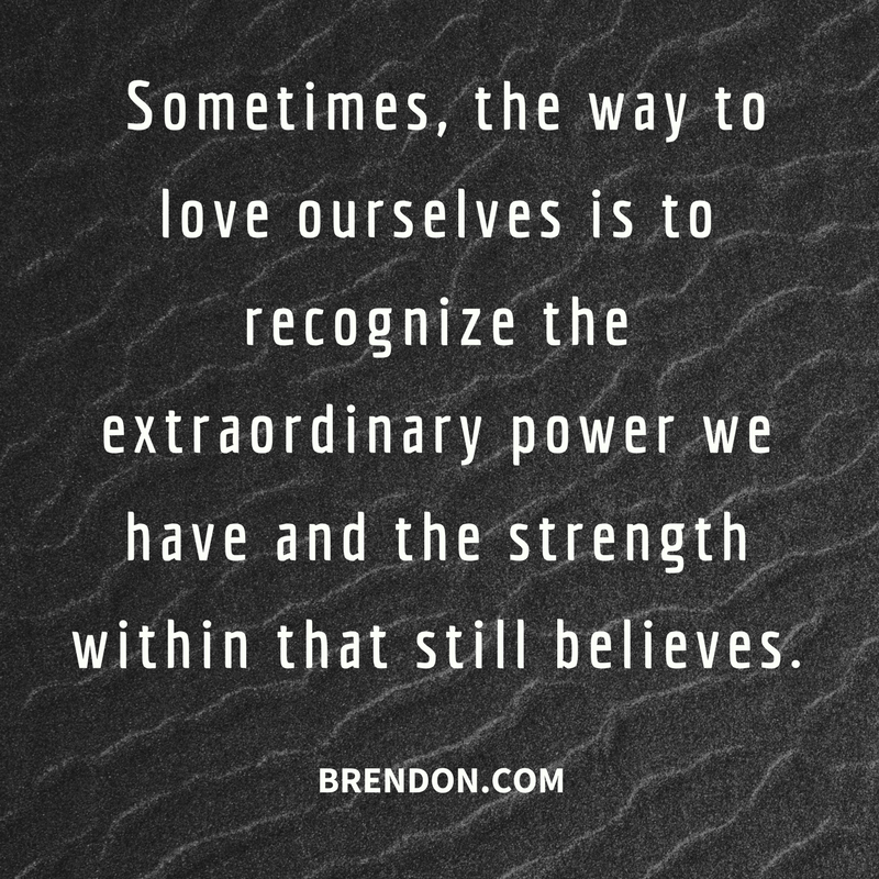 TBSTraining-Ep2-LoveYourselfMore-StrengthWithin-BrendonBurchardQuotes