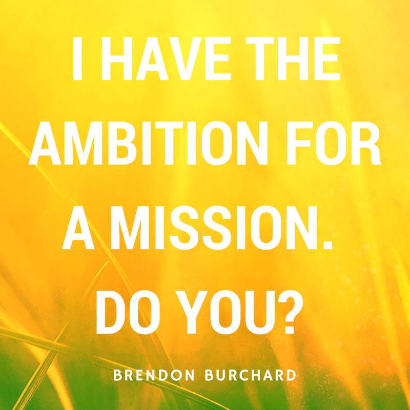 TBS-Ep11-AmbitionForMission-BrendonBurchardQuotes