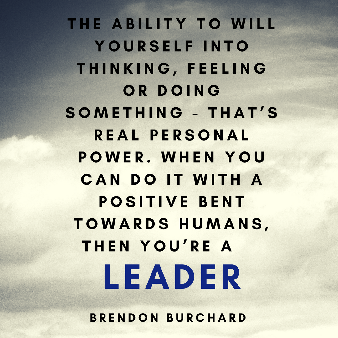 TBS-HowToGainRealPersonalPower-Leader-BrendonBurchardQuotes