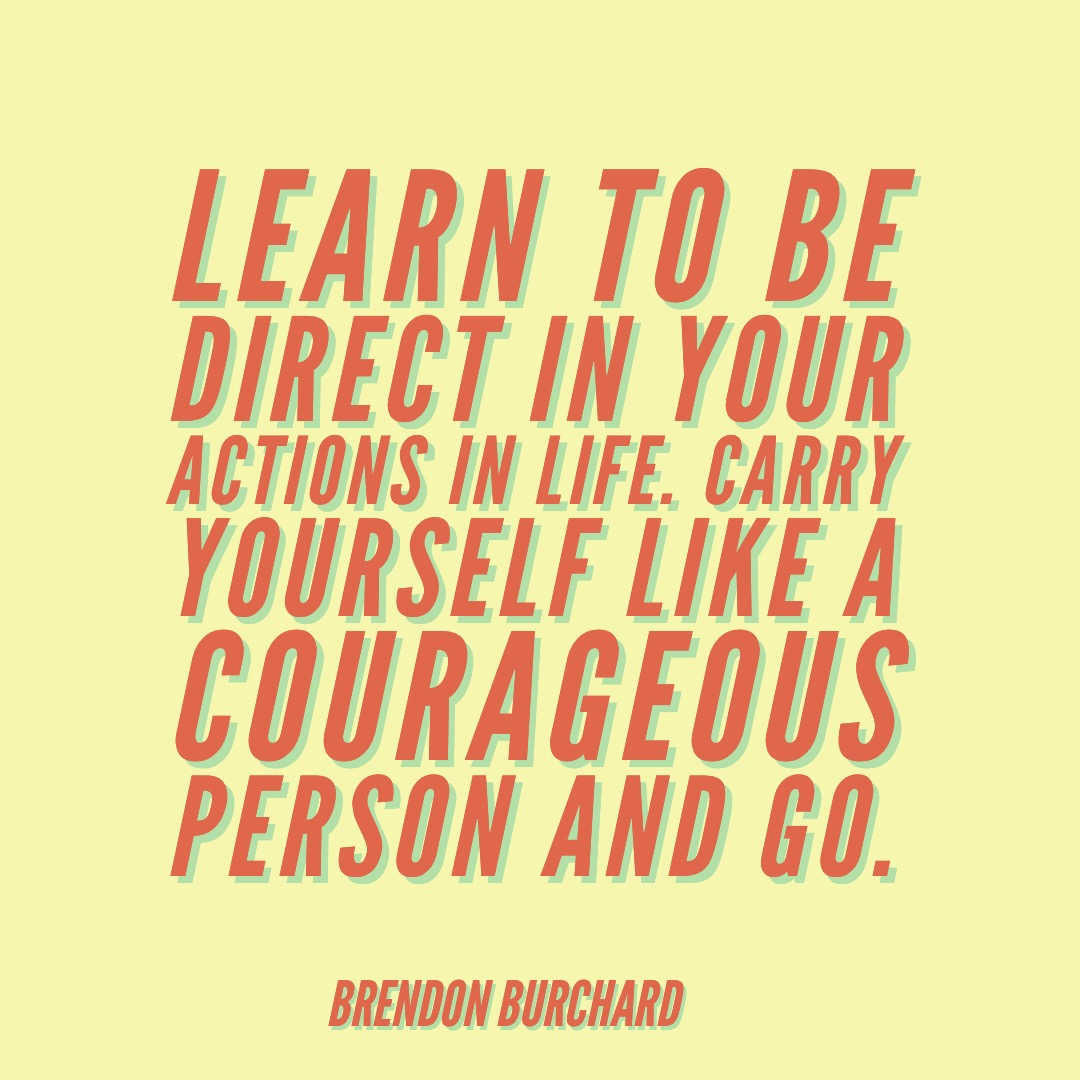 TBS-Ep31Courage-BrendonBurchardQuotes