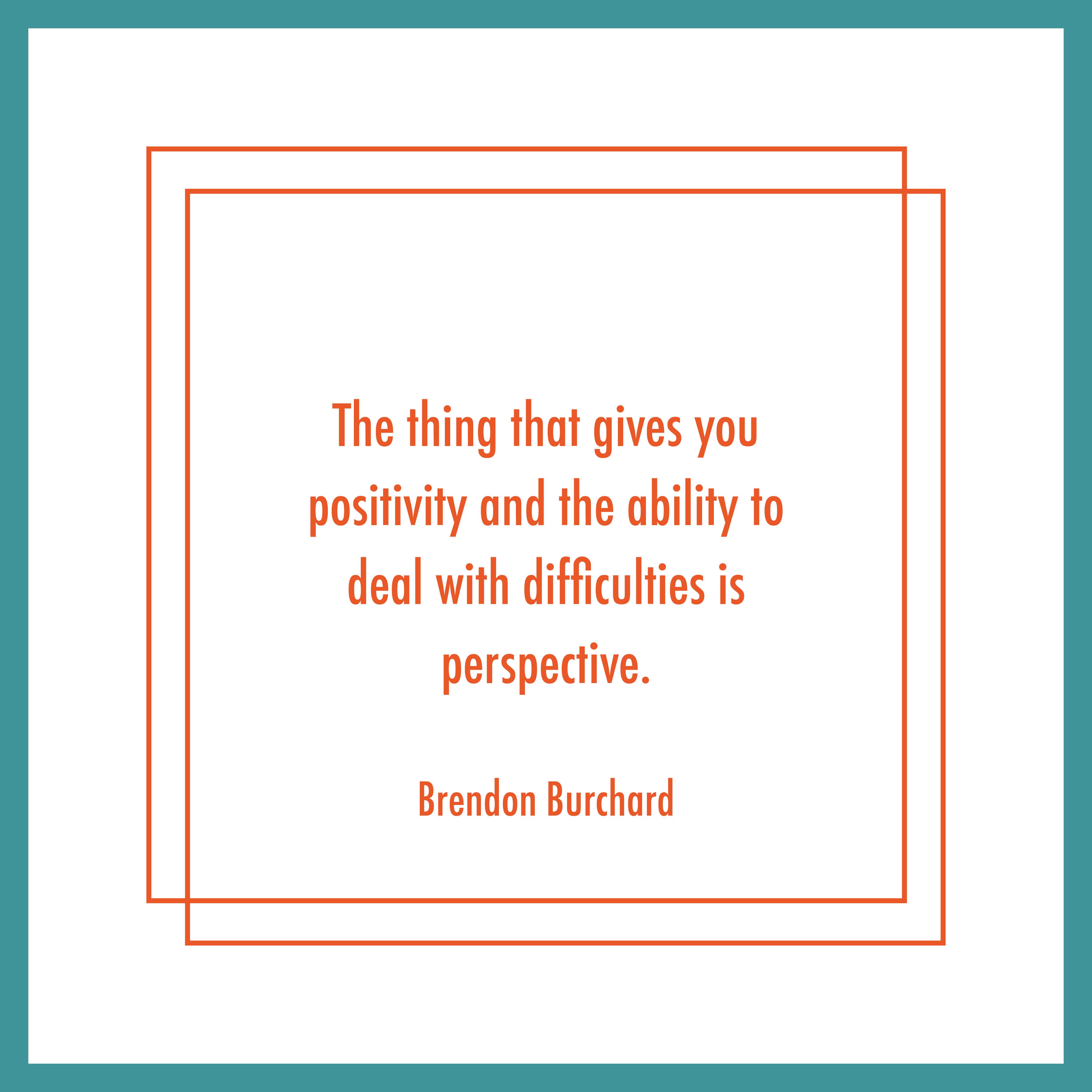 TBS-EP41-Perspective-BrendonBurchardQuotes