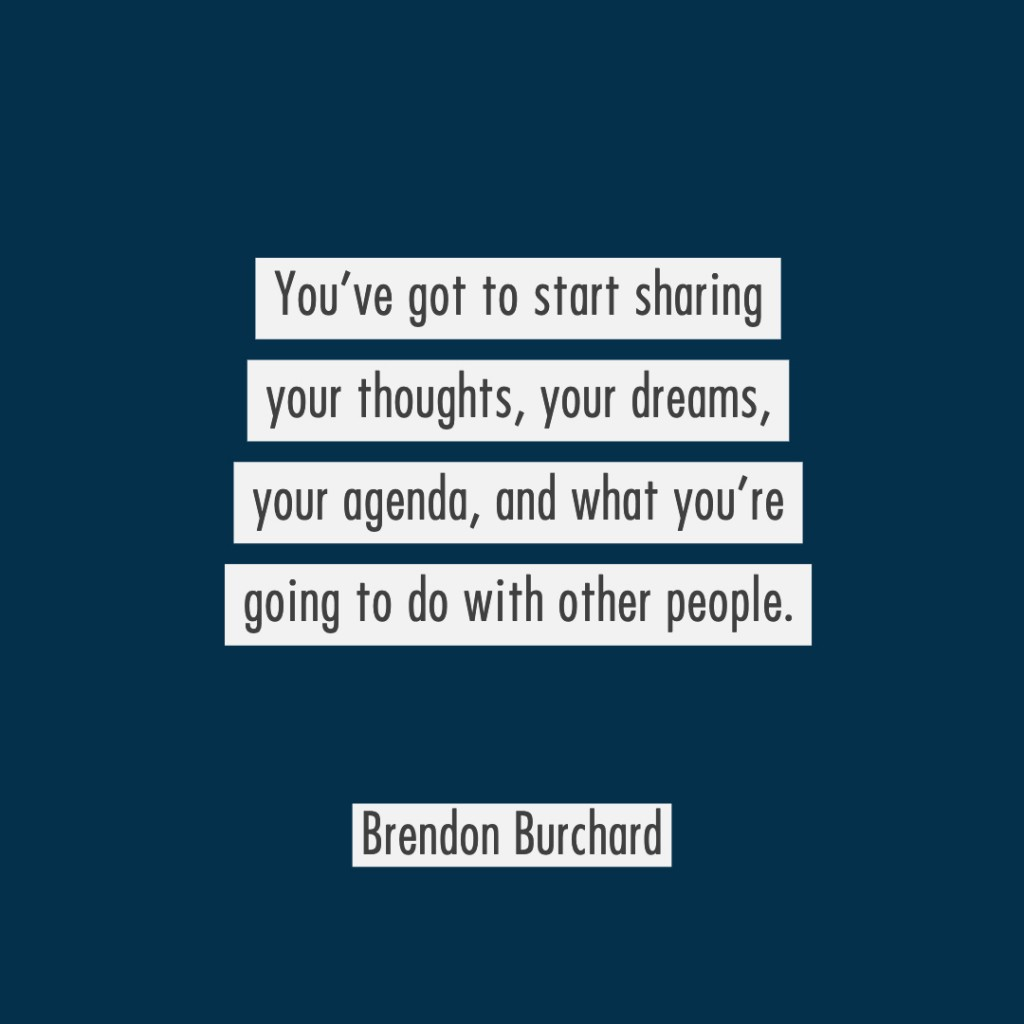 ShareYourThoughts-BrendonBurchardQuotes