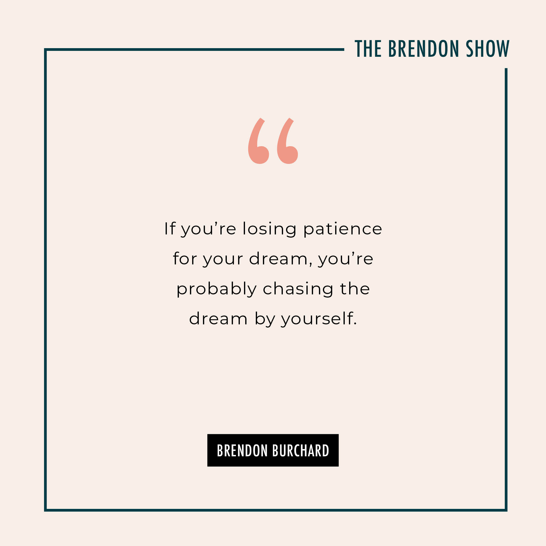 How to Have Patience Pursuing Your Dream - Brendon Burchard